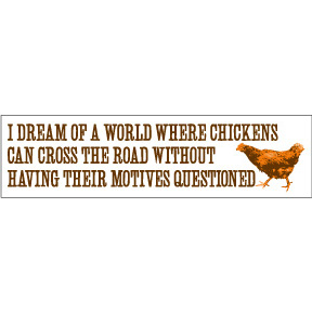 Chicken Motives Bumper Sticker
