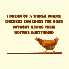 Chicken Motives Organic TShirt