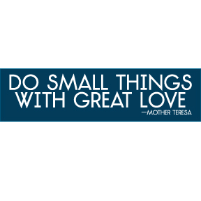 Do Small Things Mother Teresa Bumper Sticker