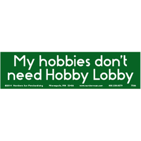 Don't Need Hobby Lobby Bumper Sticker
