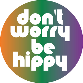 Don't-Worry-Be-Hippy-Button
