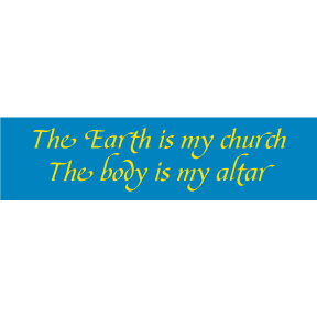 Earth My Church Body My Altar Bumper Sticker