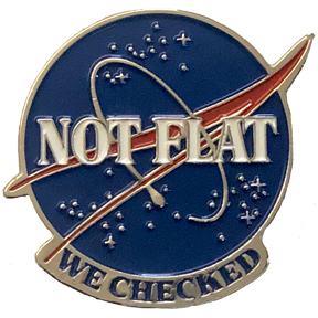 Earth Not Flat We Checked Lapel Pin