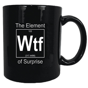 Element-Of-Surprise-WTF-Mug