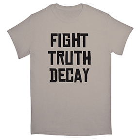 Fight Truth Decay TShirt