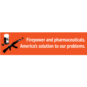Firepower And Pharmaceuticals Bumper Sticker