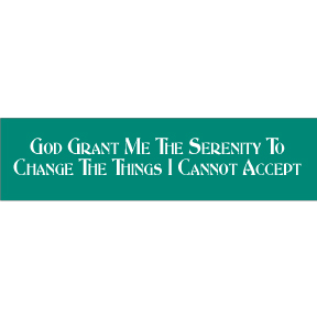 God Grant Me Bumper Sticker