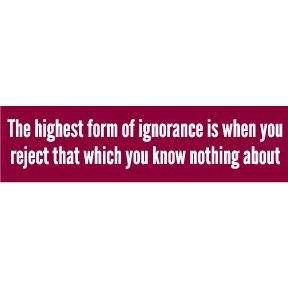 Highest Form Of Ignorance Bumper Sticker