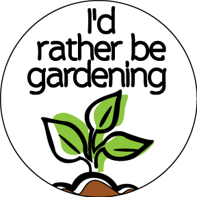 I'd-Rather-Be-Gardening-Button