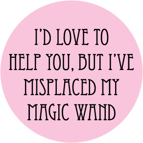 I've-Misplaced-My-Magical-Wand-Button