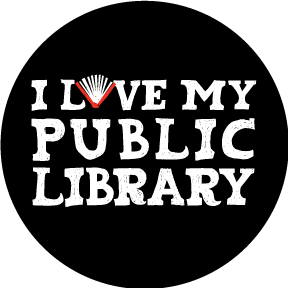 I Love My Public Library Button