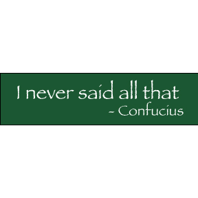 I-Never-Said-Confucius-Bumper-Sticker