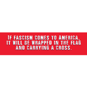 If Fascism Comes to America Bumper Sticker