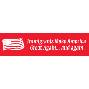 Immigrants Make America Great Again Bumper Sticker