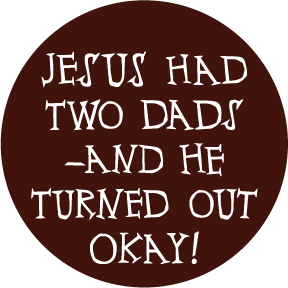 Jesus-Had-Two-Dads-Button