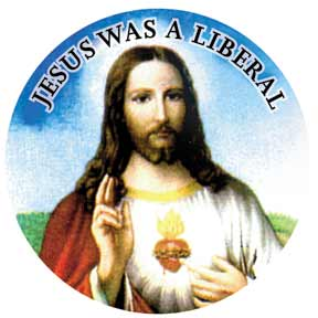 Jesus Was Liberal Button
