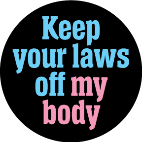 Keep-You-Laws-Off-My-Body-Button