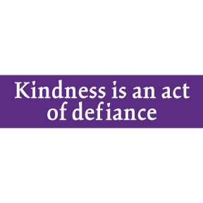 Kindness-Act-Of-Defiance-Bumper-Sticker