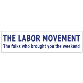 Labor Movement Bumper Sticker