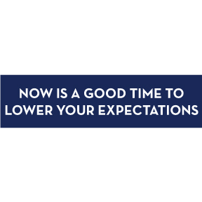 Lower Expectations Bumper Sticker