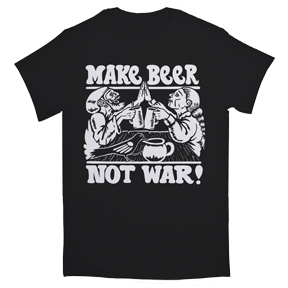 Make Beer Not War TShirt