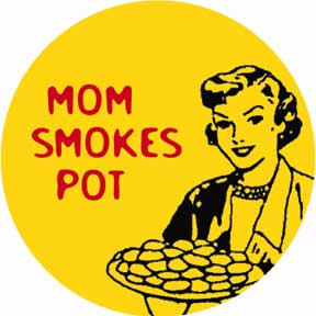 Mom Smokes Pot Button