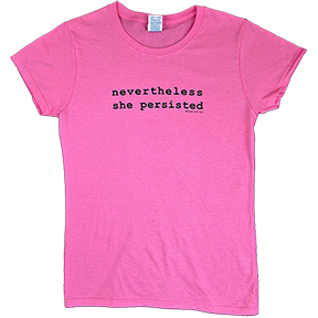 Nevertheless She Persisted Women's TShirt