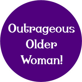 Outrageous Older Woman Button