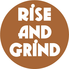 Rise And Grind Coffee Button