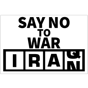 Say No To War Iraq Iran Sign