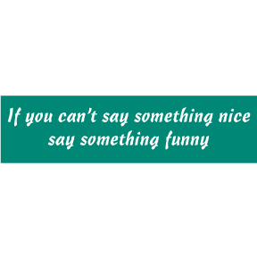Say Something Funny Bumper Sticker