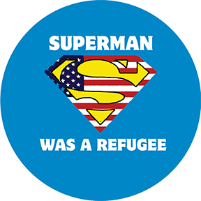 Superman Was A Refugee Button