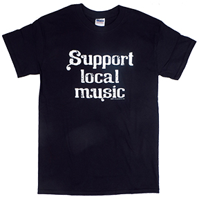 Support Local Music TShirt