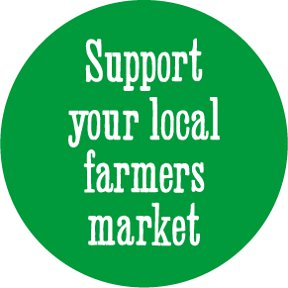 Support Your Local Farmers Market Button