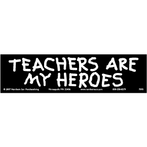 Teachers Are My Heroes Bumper Sticker