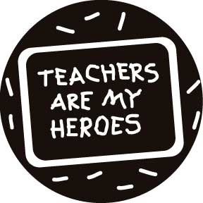 Teachers Are My Heroes Button