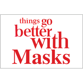 Things Go Better With Masks Magnet