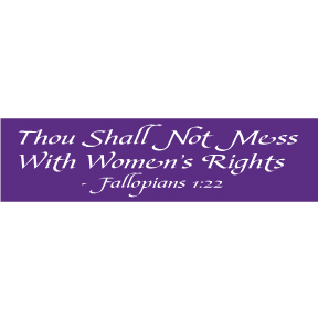 Thou Shall Not Mess With Women's Rights Bumper Sticker