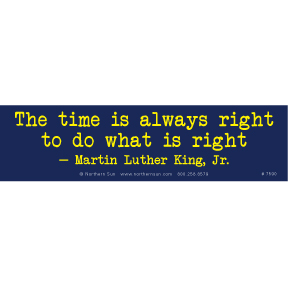 Time Is Right MLK Bumper Sticker