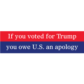 Trump You Owe U.S. An Apology Bumper Bumper Sticker