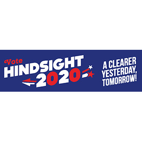 Vote Hindsight 2020 Bumper Sticker