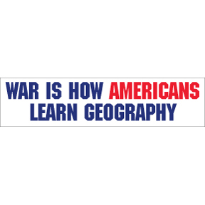 War Is How Americans Learn Bumper Sticker