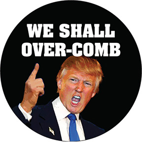 We Shall Over Comb Trump Button