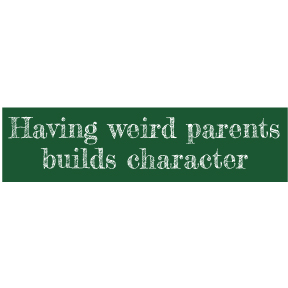Weird Parents Bumper Sticker