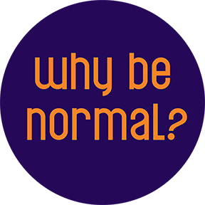 Why-Be-Normal-Button