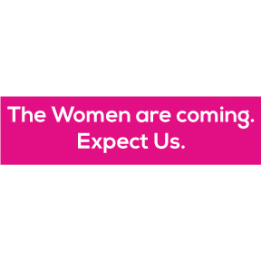 Women Are Coming Bumper Sticker