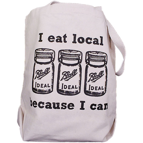 I Eat Local Because I Can Canvas Bag