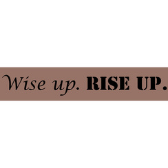Wise up. Rise up.